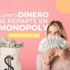 Cuantos billetes se reparten en el Monopoly